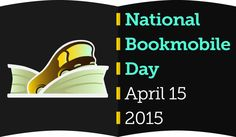 National Bookmobile Day, April 15, 2015.