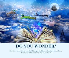 View DO YOU WONDER? by Written and Photo Illustrated by Tricia S. | Castles N Crowns Fairy Tale Photo Art