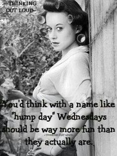 Großartig Schnappschüsse wednesday humor Stil My significant other, a phlebotomist with the Denver VA hospital, entered a patient's room to dra Funny Hump Day Memes, Hump Day Quotes, Hump Day Humor, Happy Morning Quotes, Jokes Quotes, Funny Puns, Daily Quotes, Wednesday Hump Day, Wednesday Humor