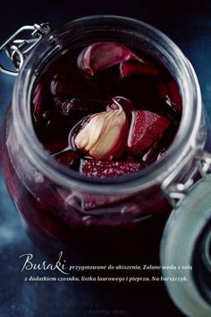 Kiszone buraki - Przepis--I add a few tablespoons of vinegar to this also Canning Recipes, Soup Recipes, Healthy Recipes, Beet Soup, Pickled Beets, Good Food, Yummy Food, Polish Recipes, Polish Food