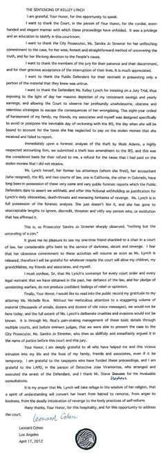 At conclusion of the trial of Kelley Lynch and after her conviction for harassment over a long period, Leonard Cohen read this statement.