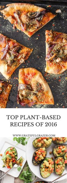 Top 16 Plant-Based Recipes of 2016 from The Grateful Grazer. Dairy-free, gluten-free, vegetarian, and vegan options! via @gratefulgrazer