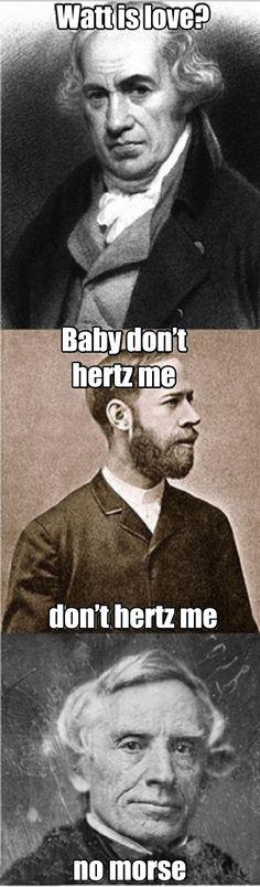 Baby don't hertz me, no morse.