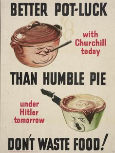 Better Pot-Luck With Churchill Today Than Humble-Pie Under Hitler