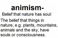 What is ANIMISM? - Totem Talk *Not my belief system, but definitely interesting and thought provoking...