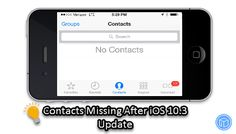 You'll find solution in this post to help you recover disappeared contacts after iPhone update to iOS 10.3