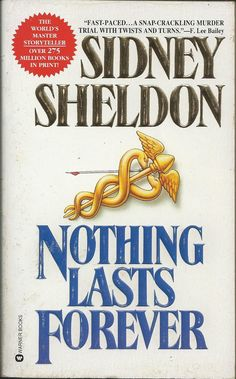 Nothing lasts forever by sidney sheldon via Crafts Never Cease. Click on the image to see more!