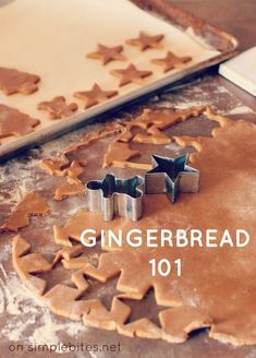 Gingerbread 101 and a Gingerbread Cookie Recipe