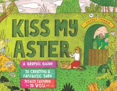 Kiss My Aster: A Graphic Guide to Creating a Fantastic Yard Totally Tailored to You by Amanda Thomsen. An interactive guide to designing a garden that reflects your personality. Adult Non-Fiction Fine Gardening, Gardening Books, Gardening Gloves, Flower Gardening, Gardening Tips, Privacy Hedge, Hobby House, Home Landscaping, Elegant Flowers
