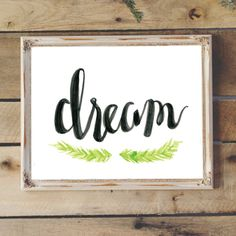 Dream Digital Print Download || watercolor || calligraphy || home decor || modern || rustic || farmhouse || quote || typography by YourFullerLife on Etsy