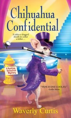 Free Book - Dial C for Chihuahua, the first novel in the Barking Detective Mysteries series by Waverly Curtis, is free in the Kindle store and from Barnes & Noble and Sony, courtesy of publisher Kensington Books. The next in the series, Chihuahua Confidential, can now be pre-ordered at Amazon.