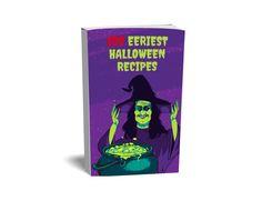 100 Eeriest Halloween Recipes [READ DESCRIPTION]