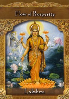 """Our card for the day, Friday, September is taken from the Ascended Masters Oracle Cards by Doreen Virtue – Lakshmi – """"Flow of Prosperity"""".Lakshmi is the Hindu goddess … Ascended Masters, Angel Cards, Goddess Lakshmi, Oracle Cards, Card Reading, Gods And Goddesses, Tarot Cards, Magick, Painting"""
