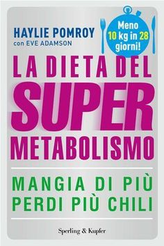 La Dieta del SuperMetabolismo: tutti i segreti Best Weight Loss Pills, Weight Loss Meal Plan, Diet And Nutrition, Health Diet, Health Care, High Blood Sugar Symptoms, Best Fat Burning Foods, Skin Moles, Healthy Food To Lose Weight
