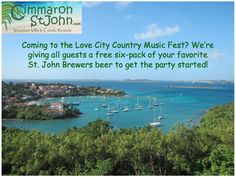 Visit us in Love City for the Love City Country Music Fest & have a free six-pack of your favorite St. John Brewers beer waiting upon your arrival! #YesPlease #CruzBay #LoveCityCountryMusicFest #StJohn