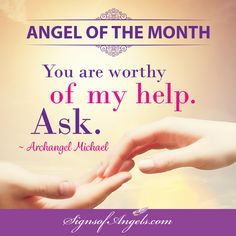 You are worthy, release all feelings of inadequacy. Ask for Divine assistance now. ~ Karen Borga, The Angel Lady