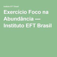 Exercício Foco na Abundância — Instituto EFT Brasil