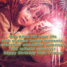 readers today i'm writing about beautiful Islamic birthday wishes & quotes for Muslim with pictures. Before you check out beautiful Islamic Islamic Birthday Wishes, Birthday Wishes Messages, Birthday Greetings, Happy Birthday Dear Friend, Happy Birthday Quotes, Message Quotes, Wish Quotes, Allah Quotes, Happy Moments