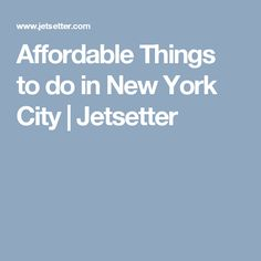 Affordable Things to do in New York City | Jetsetter