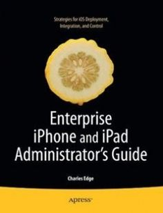 Enterprise iPhone and iPad Administrator's Guide free download by Charles Edge ISBN: 9781430230090 with BooksBob. Fast and free eBooks download.  The post Enterprise iPhone and iPad Administrator's Guide Free Download appeared first on Booksbob.com.