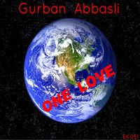 Gurban Abassli - One Love (Original Mix) Out 29/07/13 by Exclusive Recordings on SoundCloud