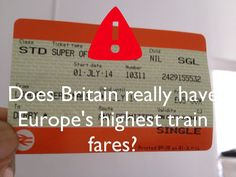 Does Britain really have Europe's highest train fares? Should Have Known Better, London Transport, Train Tickets, Britain, Europe