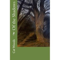 Amazon.com: Of The Shadows (Volume 1) (9781479127726): Cat Woods, J R Caldera: Books Shadows, Woods, My Books, Darkness, Woodwind Instrument, Forests