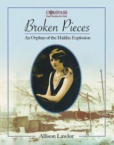 Broken Pieces: An Orphan of the Halifax Explosion Halifax Explosion, Path Of Destruction, Teacher Magazine, Children's Choice, Secondary Source, Stories For Kids, Orphan, Historical Fiction, Program Design