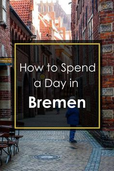24 Hours in Bremen, Germany: What to See and Do | Click through for full post! || Geotraveler's Niche