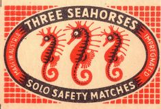 three seahorses solo safety matches [via pilllpat (agence eureka) on Vintage Packaging, Vintage Labels, Vintage Ephemera, Graphics Vintage, Vintage Type, Vintage Prints, Vintage Posters, Vintage Graphic, Matchbox Art