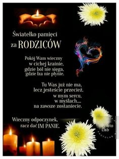 Światełko dla moich rodziców Lost Love, Wisdom Quotes, Motto, Proverbs, Nostalgia, Album, God, Miss You, Good Morning