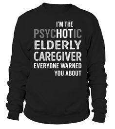 Elderly Caregiver PsycHOTic Job Title T-Shirt #ElderlyCaregiver