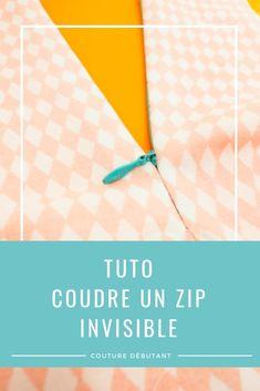 Tuto technique : coudre un zip un invisible - Couture Débutant