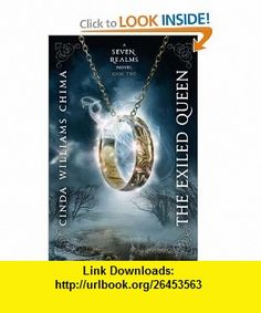Exiled Queen, The (A Seven Realms Novel) (9781423121374) Cinda Williams Chima , ISBN-10: 1423121376  , ISBN-13: 978-1423121374 ,  , tutorials , pdf , ebook , torrent , downloads , rapidshare , filesonic , hotfile , megaupload , fileserve