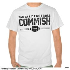 Fantasy Football Commish T-shirts