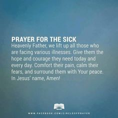 I lift everyone that is sick in Jesus name...Amen