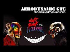 Daft Punk vs. Feed Me - Aerodynamic GTE (Thomas Radman Mashup)