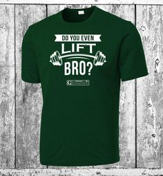 """""""Do You Even Lift Bro?"""" Men's Dri-Fit Moisture-Wicking Tee by GYMRATED™"""