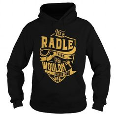 IT'S a RADLE THING. YOU WOULDN'T UNDERSTAND.