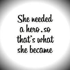 Lei aveva bisogno di un eroe, e cosi lei lo diventò