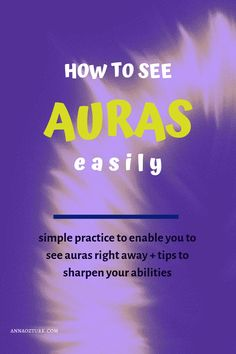 How To See Auras Easily – Anna Öztürk energy art energy auras energy consciousness energy good vibes energy spirit science energy universe How To See Aura, Aura Colors Meaning, Aura Reading, Mudras, Psychic Development, Reiki Energy, Psychic Abilities, Psychic Powers, Spirit Guides