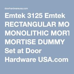Emtek 3125 Emtek RECTANGULAR MONOLITHIC MORTISE DUMMY Set at Door Hardware USA.com