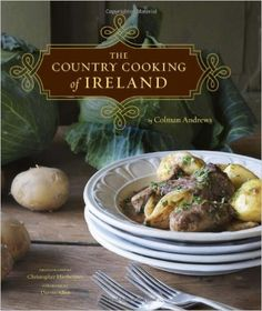 The Country Cooking of Ireland: Colman Andrews, Christopher Hirsheimer, Darina Allen: 9780811866705: Amazon.com: Books