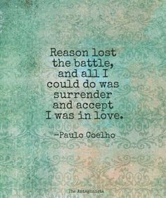 """... all I could do is surrender and accept I was in love."" this dude has amillion good quotes"