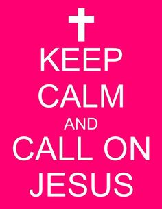 Keep Calm and Call on Jesus---- Me and Sky's song. When i call on jesus ALL things are The Words, Christian Quotes For Women, Christian Couples, Christian Sayings, Bible Quotes, Me Quotes, The Cross Of Christ, Keep Calm Quotes, Jesus Freak