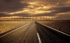 Never stop dreaming.... !!