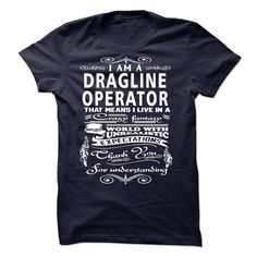 I am a Dragline Operator T-Shirts, Hoodies. BUY IT NOW ==► https://www.sunfrog.com/LifeStyle/I-am-a-Dragline-Operator-18713251-Guys.html?id=41382