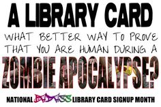 A library card -- What better way to prove that you are human during a zombie apocalypse? (National Library Card Signup Month by Andy Woodworth)