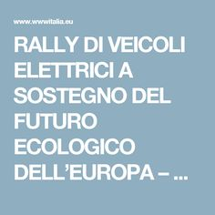 RALLY DI VEICOLI ELETTRICI A SOSTEGNO DEL FUTURO ECOLOGICO DELL'EUROPA – WWWITALIA