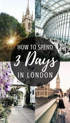 How to spend three days in London: your complete guide and itinerary to spending 72 hours in the UK Capital, London, England!!